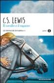 Copertina dell'audiolibro Le cronache di Narnia 3. Il cavallo e il ragazzo di LEWIS, Clive S.