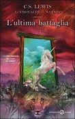 Copertina dell'audiolibro Le cronache di Narnia 7. L'ultima battaglia di LEWIS, Clive S.
