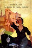 Copertina dell'audiolibro Le donne nel regime fascista di DE GRAZIA, Victoria