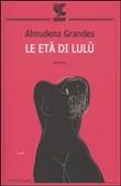Copertina dell'audiolibro Le età di Lulù di GRANDES, Almudena