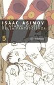 Copertina dell'audiolibro Le grandi storie della fantascienza 5 di ASIMOV, Isaac