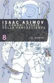 Copertina dell'audiolibro Le grandi storie della fantascienza 8 di ASIMOV, Isaac