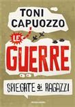 Copertina dell'audiolibro Le guerre spiegate ai ragazzi di CAPUOZZO, Toni