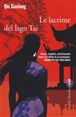 Copertina dell'audiolibro Le lacrime del lago Tai di XIAOLONG, Qiu