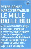Copertina dell'audiolibro Le mille balle blu di GOMEZ, Peter - TRAVAGLIO Marco