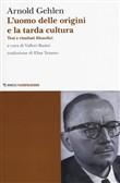 Copertina dell'audiolibro Le origini dell'uomo e la tarda cultura di GEHLEN, Arnold
