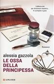 Copertina dell'audiolibro Le ossa della principessa di GAZZOLA, Alessia