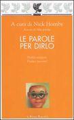 Copertina dell'audiolibro Le parole per dirlo di HORNBY, Nick (A cura di)