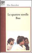 Copertina dell'audiolibro Le quattro sorelle Bau di BARTOLINI, Elio