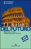 Copertina dell'audiolibro Le radici del futuro 1 di CALVANI, Vittoria