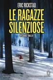 Copertina dell'audiolibro Le ragazze silenziose di RICKSTAD, Eric (Traduzione di M. Borelli)