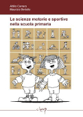 Copertina dell'audiolibro Le scienze motorie e sportive nella scuola primaria di CARRARO, Attilio - BERTOLLO, Maurizio