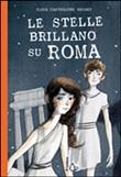 Copertina dell'audiolibro Le stelle brillano su Roma di CASTIGLIONI GIUDICI, Elisa