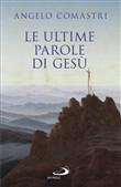 Copertina dell'audiolibro Le ultime parole di Gesù di COMASTRI, Angelo