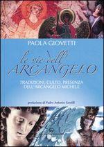 Copertina dell'audiolibro Le vie dell'Arcangelo di GIOVETTI, Paola