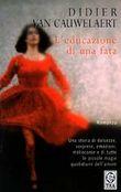 Copertina dell'audiolibro L'educazione di una fata di VAN CAUWELAERT, Didier