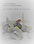 Copertina dell'audiolibro L'Enciclopedia della Cucina Italiana. 12 : Dolci al cucchiaio