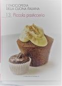 Copertina dell'audiolibro L'Enciclopedia della Cucina Italiana. 13 : Piccola pasticceria di ^ENCICLOPEDIA...