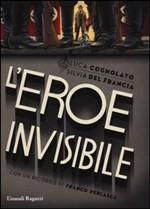 Copertina dell'audiolibro L'eroe invisibile di COGNOLATO, Luca - DEL FRANCIA, Silvia