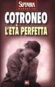 Copertina dell'audiolibro L'età perfetta di COTRONEO, Roberto