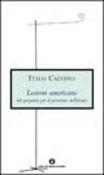Copertina dell'audiolibro Lezioni americane – Sei proposte per il prossimo millennio di CALVINO, Italo