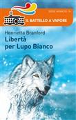 Copertina dell'audiolibro Libertà per Lupo Bianco di BRANFORD, Henrietta