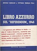 """Copertina dell'audiolibro Libro azzurro sul """"referendum"""" 1946 di RODOLICO, Niccolò - PRUNAS-TOLA, Vittorio"""