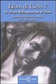Copertina dell'audiolibro Libro di Cielo 7. Le 24 ore della passione di Gesù di PICCARRETA, Luisa