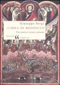 Copertina dell'audiolibro L'idea di Medioevo: fra storia e senso comune di SERGI, Giuseppe