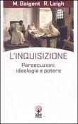 Copertina dell'audiolibro L'inquisizione: persecuzioni, ideologia e potere di BAIGENT, Michael - LEIGH, Richard