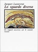 Copertina dell'audiolibro Lo sguardo diverso di LUSSEYRAN, Jacques