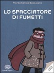 Copertina dell'audiolibro Lo spacciatore di fumetti di BACCALARIO, Pierdomenico