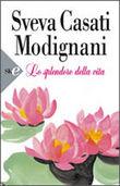 Copertina dell'audiolibro Lo splendore della vita di CASATI MODIGNANI, Sveva