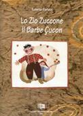 Copertina dell'audiolibro Lo Zio Zuccone. Il Barbe Çucon di GARLATTI, Roberta