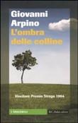 Copertina dell'audiolibro L'ombra delle colline di ARPINO, Giovanni