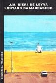 Copertina dell'audiolibro Lontano da Marrakech di RIERA, José Maria De Leyva