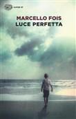 Copertina dell'audiolibro Luce perfetta di FOIS, Marcello