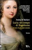 Copertina dell'audiolibro Lucia nel tempo di Napoleone di DI ROBILANT, Andrea