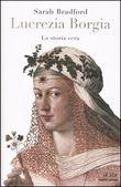 Copertina dell'audiolibro Lucrezia Borgia – La storia vera di BRADFORD, Sarah