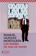 Copertina dell'audiolibro Luis Roldán né vivo né morto di VAZQUEZ MONTALBAN, Manuel