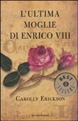 Copertina dell'audiolibro L'ultima moglie di Enrico VIII di ERICKSON, Carolly
