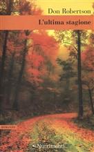 Copertina dell'audiolibro L'ultima stagione di ROBERTSON, Don