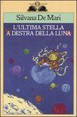Copertina dell'audiolibro L'ultima stella a destra della luna di DE MARI, Silvana