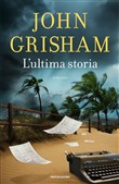 Copertina dell'audiolibro L'ultima storia di GRISHAM, John (Trad.Luca Fusari, Sara Prencipe )