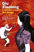 Copertina dell'audiolibro L'ultimo respiro del drago di XIAOLONG, Qiu