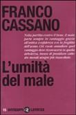 Copertina dell'audiolibro L'umiltà del male di CASSANO, Franco