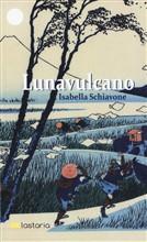 Copertina dell'audiolibro Lunavulcano di SCHIAVONE, Isabella
