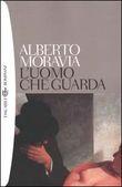 Copertina dell'audiolibro L'uomo che guarda di MORAVIA, Alberto