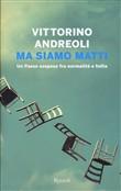 Copertina dell'audiolibro Ma siamo matti : un paese sospeso fra normalità e follia di ANDREOLI, Vittorino