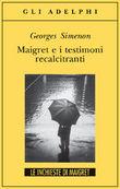 Copertina dell'audiolibro Maigret e i testimoni reticenti di SIMENON, Georges